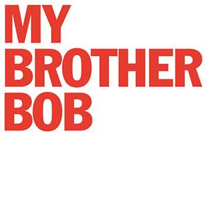 My Brother Bob